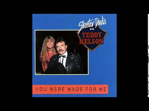 You Were Made For Me - Skeeter Davis & Teddy Nelson