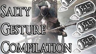 SALTY GESTURE COMPILATION - Bloodborne