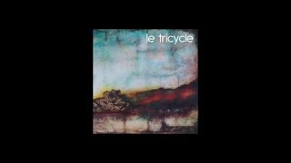 Le Tricycle - Le Tricycle - Full Album