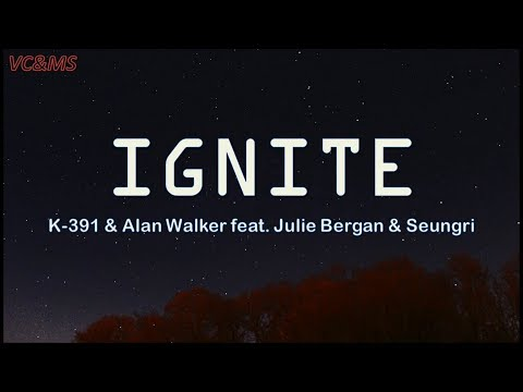 [lyrics-+-vietsub]-ignite---k-391-&-alan-walker-feat.-julie-bergan-&-seungri