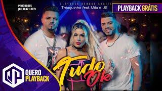 Baixar Thiaguinho MT feat Mila e JS O Mão de Ouro - Tudo OK (PLAYBACK REMAKE)