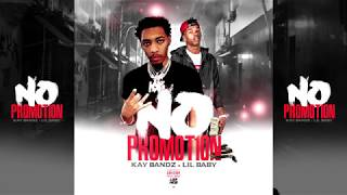 Kay Bandz - No Promotion feat. Lil Baby (Official Audio)