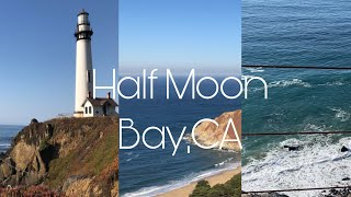 Places I recommend in Half Moon Bay,CA