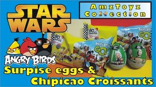 STAR WARS SURPRISE EGGS & CHIPICAO CROISSANTS ANGRY BIRDS