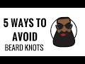 5 Ways To Avoid Single Strand Beard Knots mp3