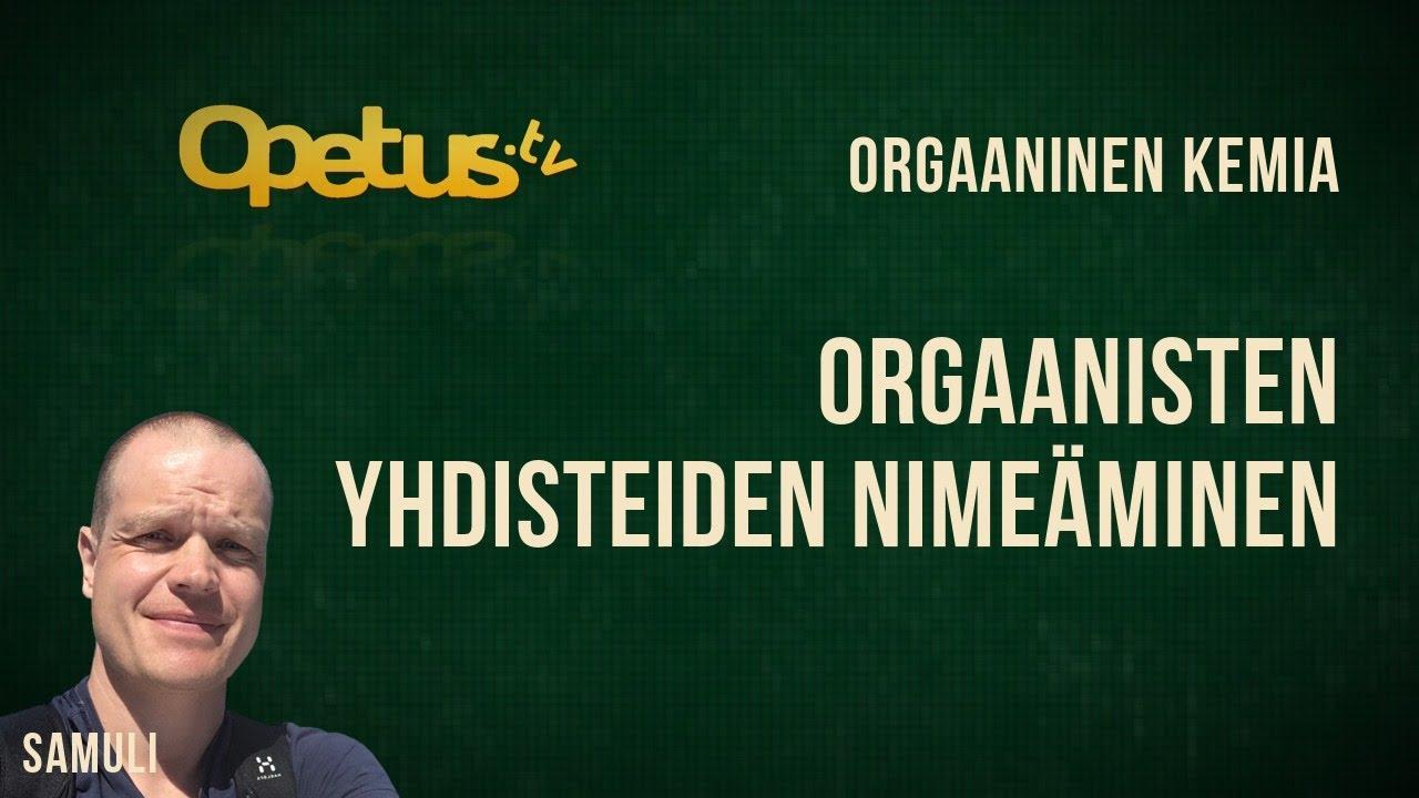 Orgaanisten Yhdisteiden Nimeäminen
