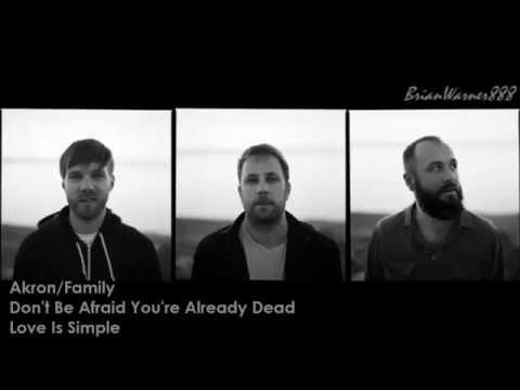Akron/Family-Don't Be Afraid You're Already Dead (Subtitulos en Español + Lyrics)