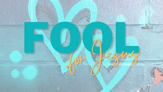 June 13, 2021 - Chris Little - Fool For Jesus