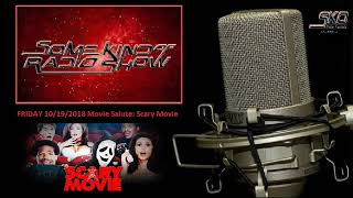 Scary Movie, Movie Salute on Some Kind of Radio Show 10/19/2018