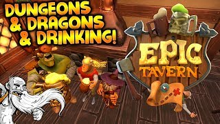 """Epic Tavern Gameplay - """"DUNGEONS & DRAGONS & DRINKING!!!""""  - Story Mode Let"""
