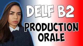 DELF B2: Strategies pour la PRODUCTION ORALE