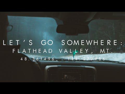 LET'S GO SOMEWHERE | FLATHEAD VALLEY, MT. | COLUMBIA FALLS, WHITEFISH, KALISPELL |