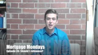 Should I refinance? | Mortgage Mondays #35