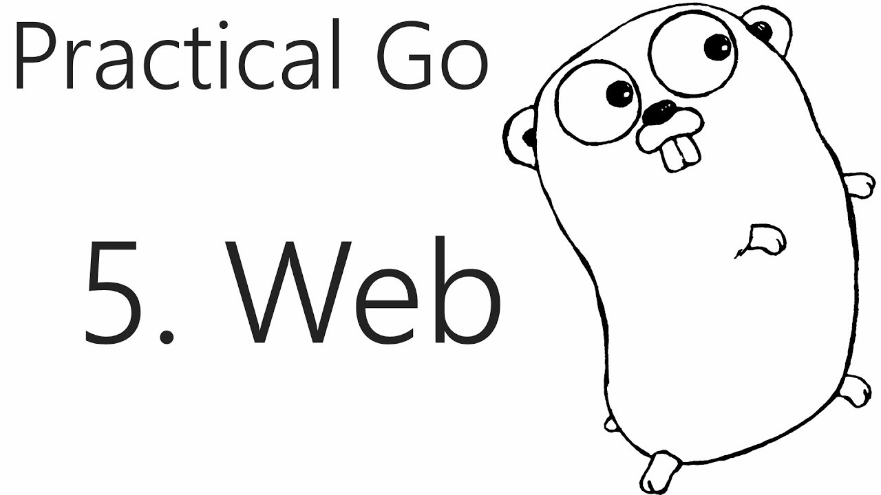 Simple Web App - Go Lang Practical Programming Tutorial p 5