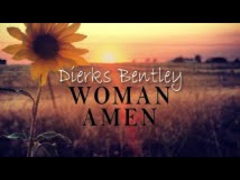 dierks women Woman, amen is a new country song by dierks bentley discover the latest  music videos here.