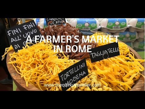 Quirky Travel Guide: a Farmers' Market in Rome, Italy