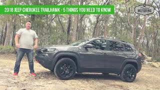 2018 Jeep Cherokee Trailhawk - 5 Things You Need to Know