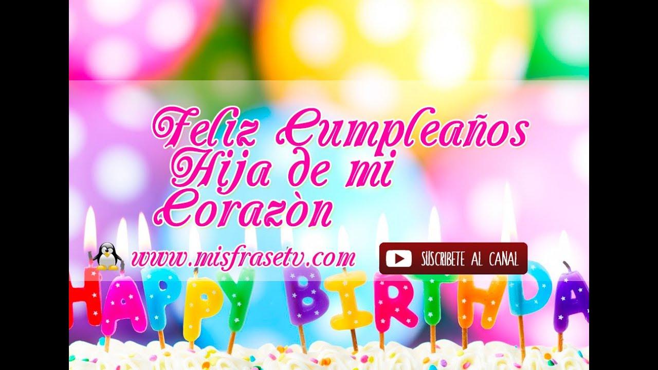 Feliz Cumpleaños hija de mi corazón Vídeos Animados YouTube