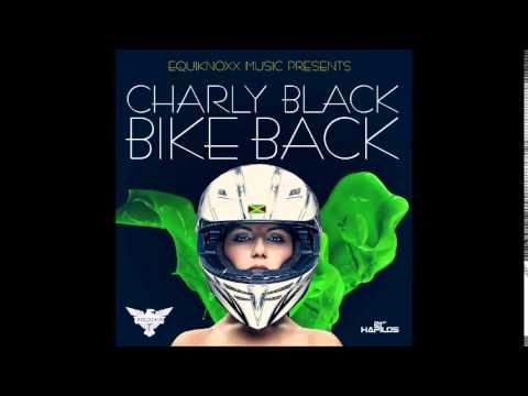 CHARLY BLACK - BIKE BACK | EQUIKNOXX | DANCEHALL | 2014 @21STHAPILOS