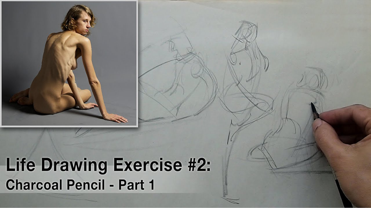 Life Drawing Exercise #2: Charcoal Pencil, Part 1 - YouTube