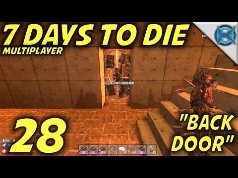 7 days to die ep 28 back door multiplayer w for Door 7 days to die