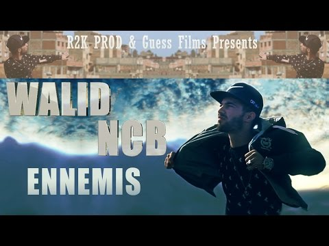 Walid NCB Ennemis Clip Officiel