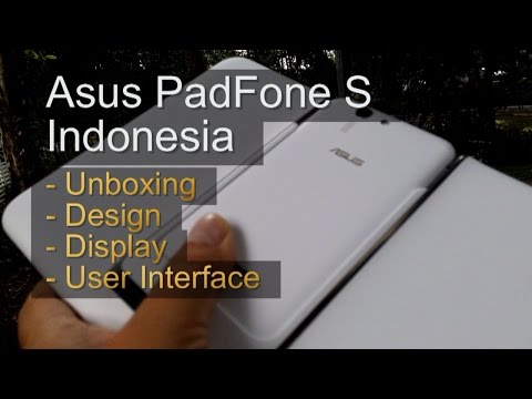 Asus Padfone S Indonesia Part.1 : Terobosan Design di 3,5 Jutaan