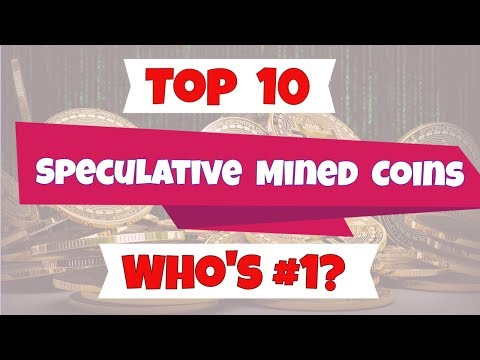 Top 10 Speculative Coins To Mine - Who Wins?