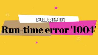 How to Fix VBA Run-time error '1004' - Excel VBA Tutorial