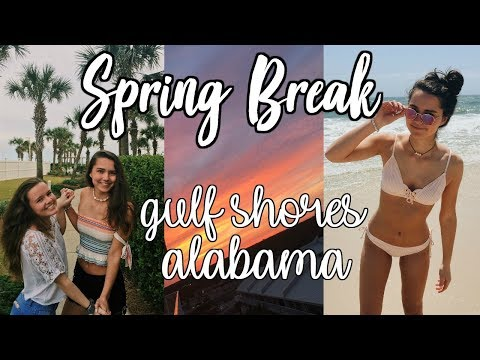 SPRING BREAK 2018 VLOG: gulf shores, alabama!