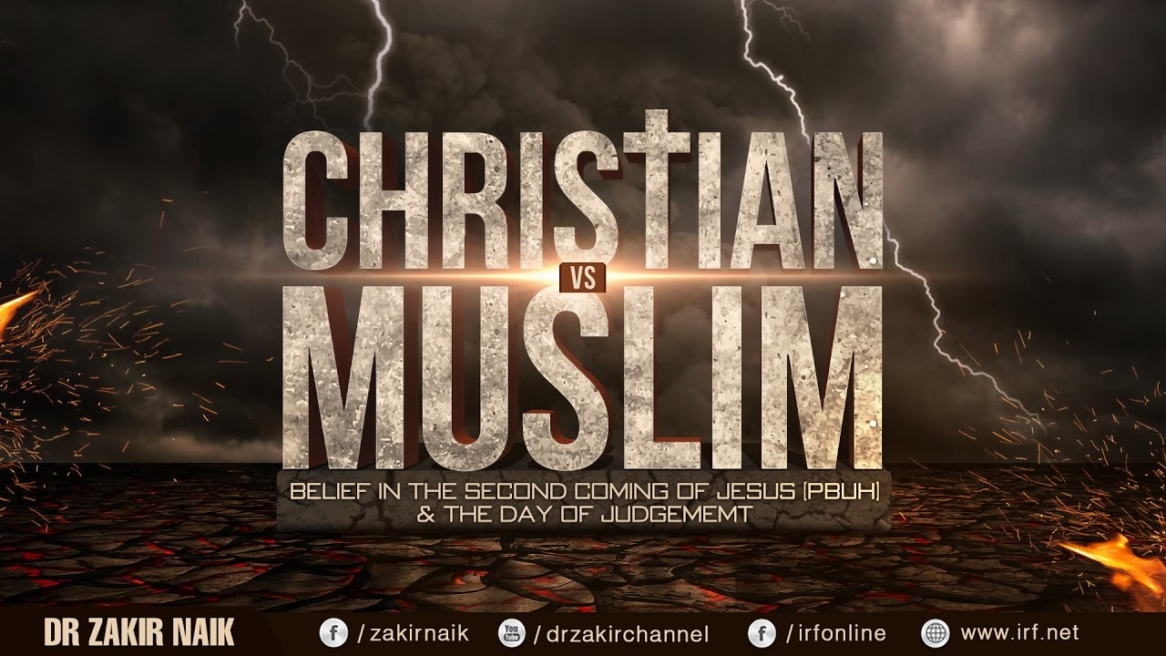 CHRISTIAN VS MUSLIM: BELIEF IN THE SECOND COMING OF JESUS (PBUH) & THE DAY OF JUDGEMEMT - DR ZAK