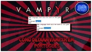 ✔Como Colocar Vampyr Completamente em Português!