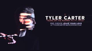 Tyler Carter ft. Nylo - Tears On the Runway