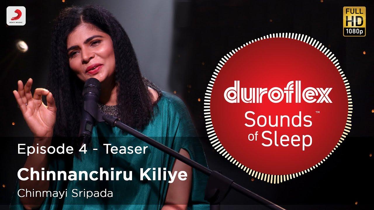 Duroflex Sounds of Sleep – Chinnanchiru Kiliye (Teaser) | Chinmayi Sripada