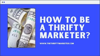 Who is a Thrifty Marketer?