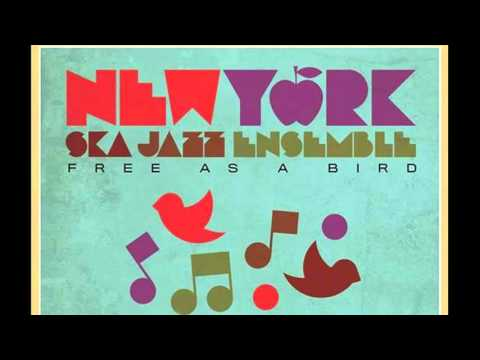 New York Ska Jazz Ensemble - Free As A Bird(Full Album)