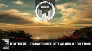 Helvetic Nerds - Stormwatch (Chris Reece & Dinka Old Fashion Mix)