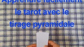Le tirage en pyramide ou pyramidale du tarot divinatoire