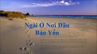 Ngai o noi dau - Bao Yen