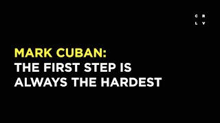 Video Mark Cuban: The First Step is Always the Hardest download MP3, 3GP, MP4, WEBM, AVI, FLV September 2017