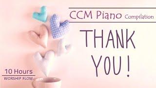 [10시간 연속듣기 #7] 어떤 어려움 속에서도 감사 찬양 모음/CCM 피아노 연주 모음/CCM Piano Instrumentals Thanks(가사/Lyrics)
