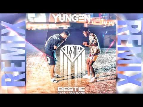 Yungen Feat. Yxng Bane - Bestie (Buskilaz Remix)