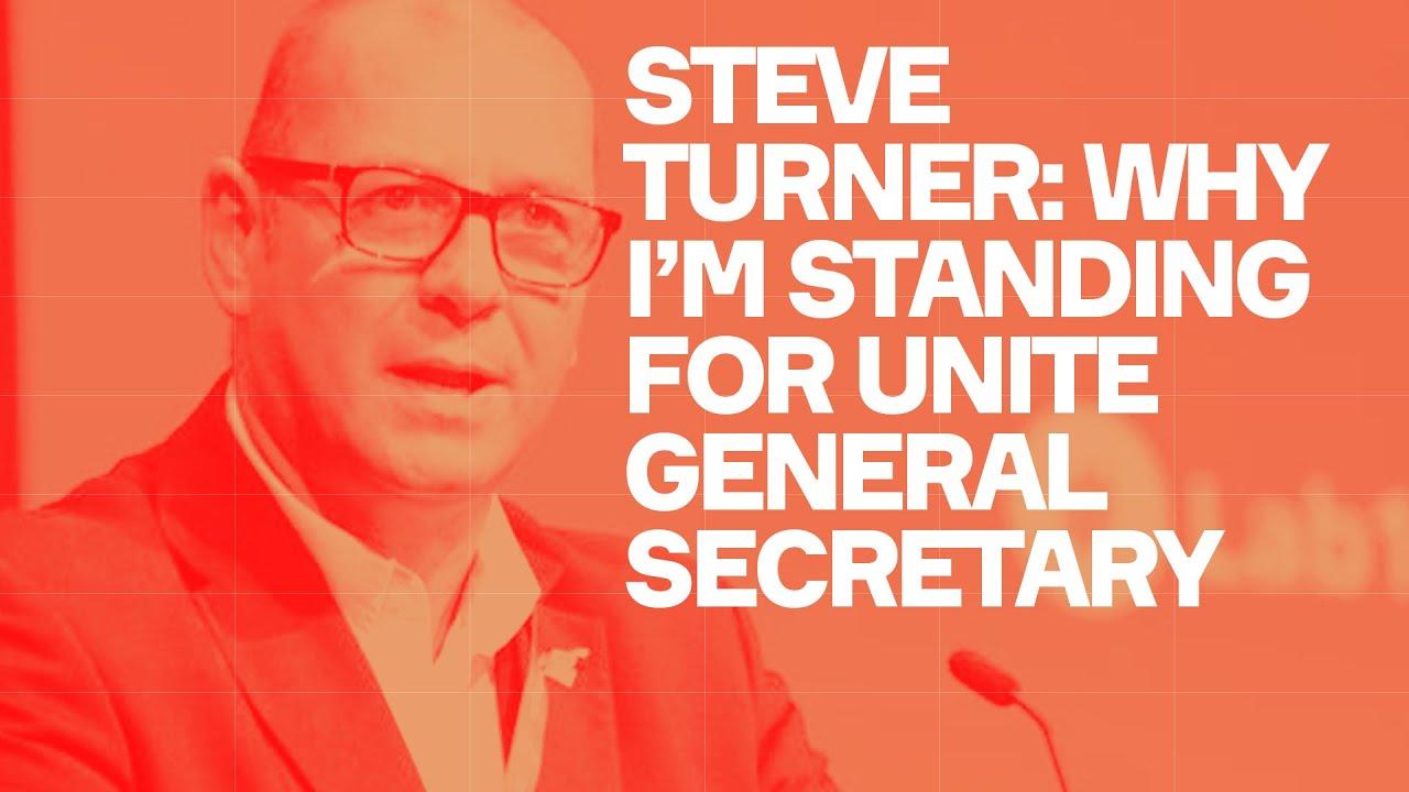 Steve Turner on standing to be Unite's left-wing general secretary
