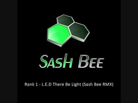 Sash Bee - LED There Be Light Remix.wmv