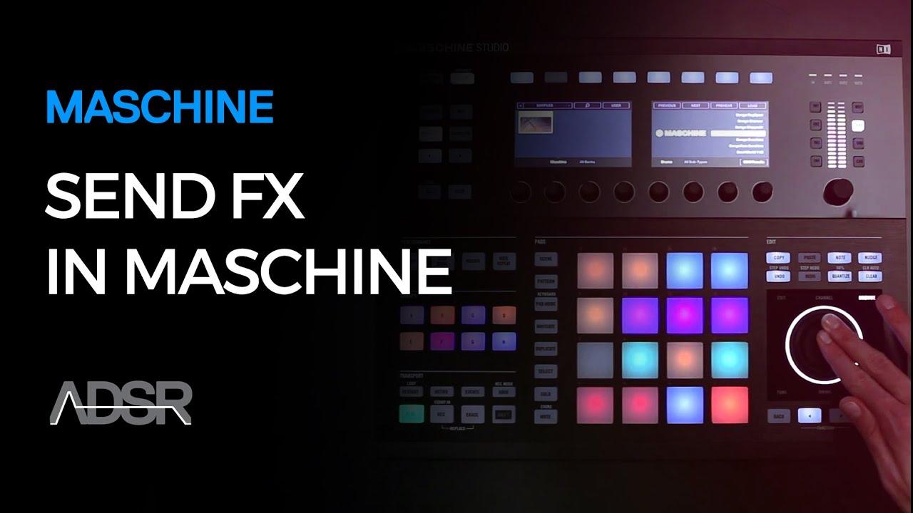 Send FX in Maschine - Maschine tutorial