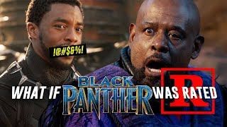 What if BLACK PANTHER was RATED R?