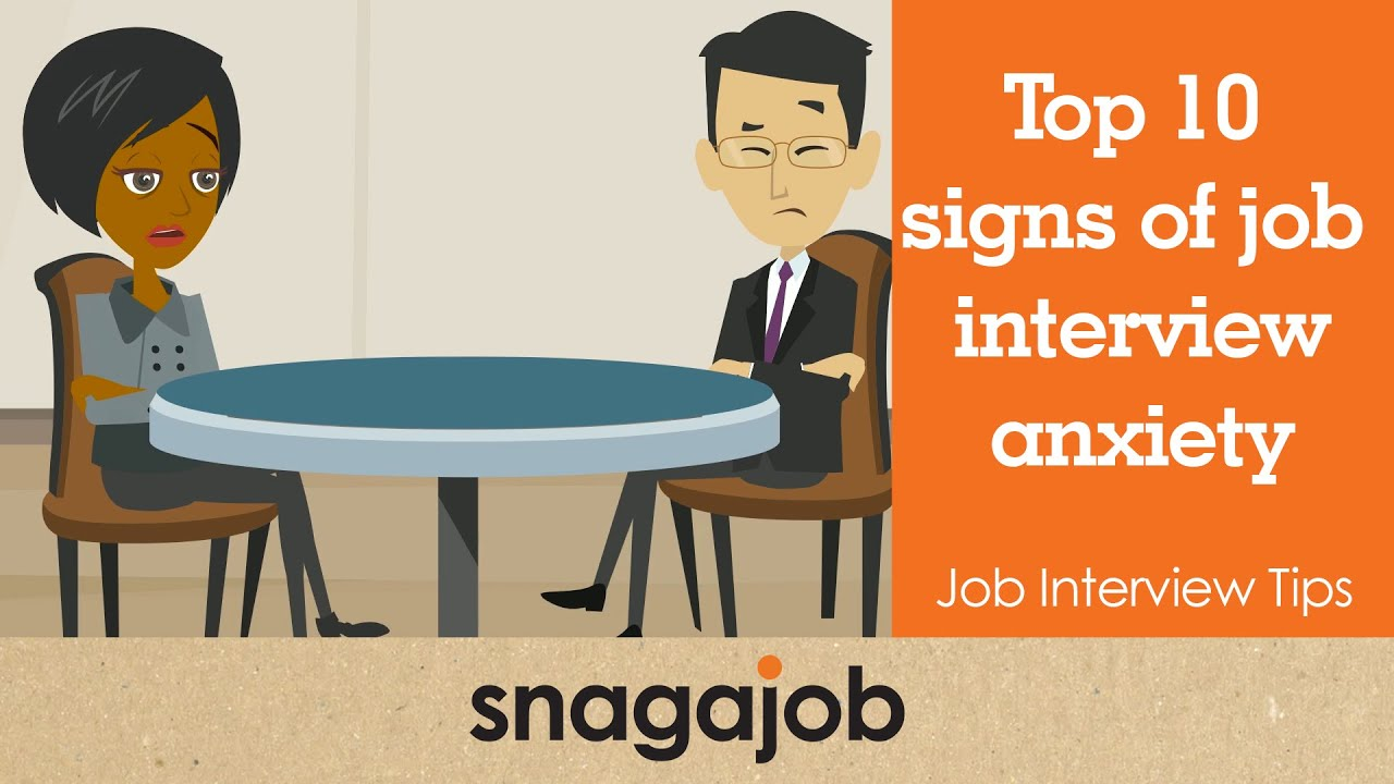 job interview tips part top signs of job interview job interview tips part 28 top 10 signs of job interview anxiety