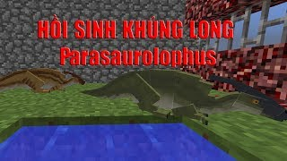 Hồi Sinh Khủng Long Parasaurolophus - Minecraft CVKL #12