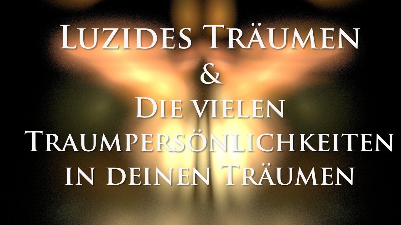 Luzides Träumen - Die Traumcharaktere in Deinen Träumen - YouTube 374b4344b6