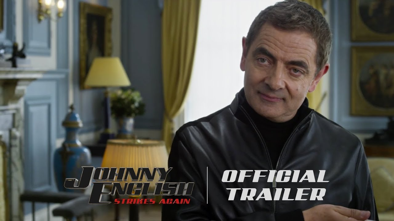 Johnny English Strikes Again - Official Trailer (HD) - In Theaters October 26 - YouTube